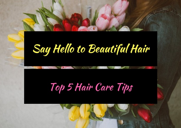 top 5 hair care tips