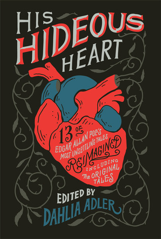 His Hideous Heart ed. by Dahlia Adler