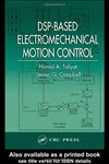DSP-Based Electromechanical Motion Control PDF free download