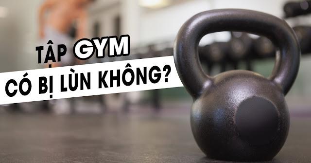 tap gym co bi lun khong