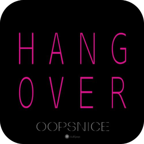 [Single] OopsNice – HangOver