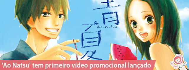 'Ao Natsu' tem primeiro vídeo promocional lançado
