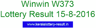 winwin W 373 lottery result, Kerala Winwin lottery result, today's winwin w373, kerala lotteries result 15-8-2016, Win-win W373 lottery result 15-8-2016