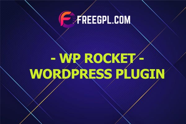 WP Rocket WordPress Plugin Nulled Download Free