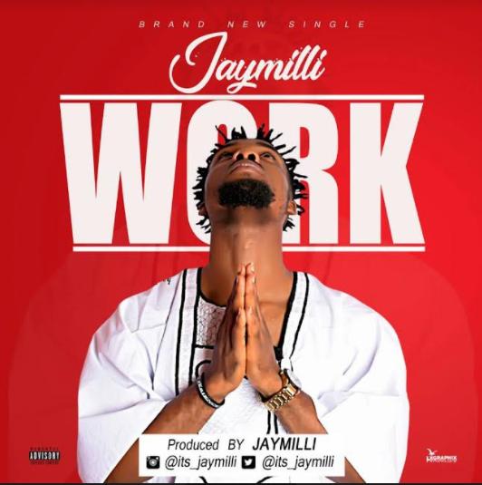 Music: JayMilli - Work [Prod. JayMilli] | @Its_JAYMILLI