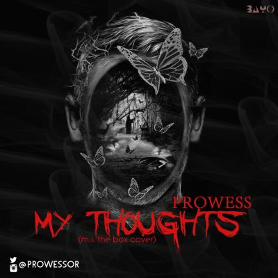 Download Music: Prowess – My Thoughts (M I 'The Box' Cover