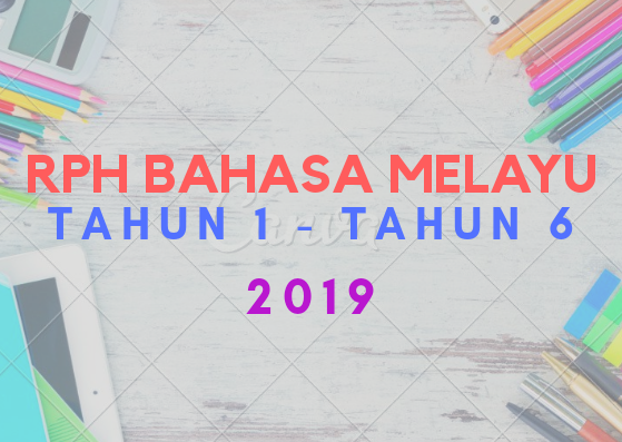 Muat Turun Download Rph Bm Tahun 1 Tahun 6 2019 Layanlah Berita Terkini Tips Berguna Maklumat