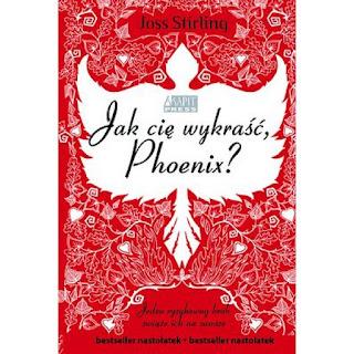 ''Jak Cię wykraść, Phoenix?'' Joss Stirling