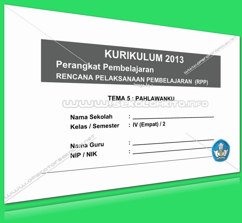 RPP Kurikulum 2013 SD KELAS 4 SEMESTER 2 Tema Pahlawanku Lengkap Per Subtema Revisi 2016