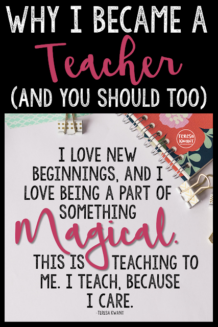 Why should you become a teacher? Being a teacher will bring joy, happiness, and a whole lot of love into your life! If you are passionate about teaching, or a first year teacher in a funk, don't give up! Teaching is for you!