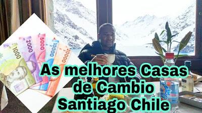 As melhores Casa de Cambio em Santiago do Chile
