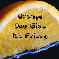 http://writingsofmaria.com/orange-you-glad-its-friday-62/