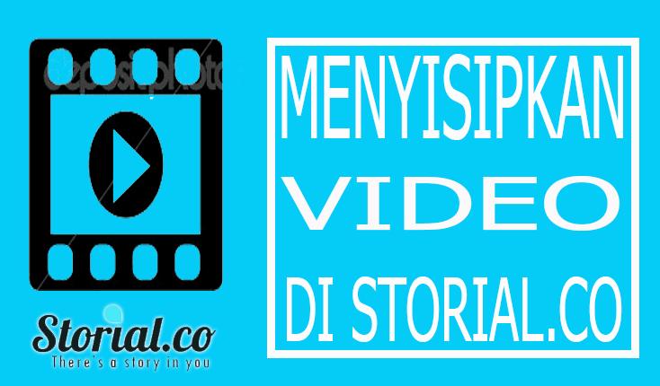 menyisipkan video di storial.co