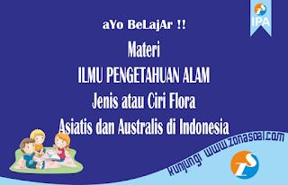 Jenis atau Ciri Flora Asiatis dan Australis di Indonesia