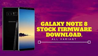 Download dan Instal Stock Firmware Galaxy Note 8 Stock Firmware