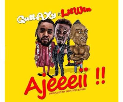 Gallaxy ft. Lil Win – Ajeeeii (Mp3 Download)