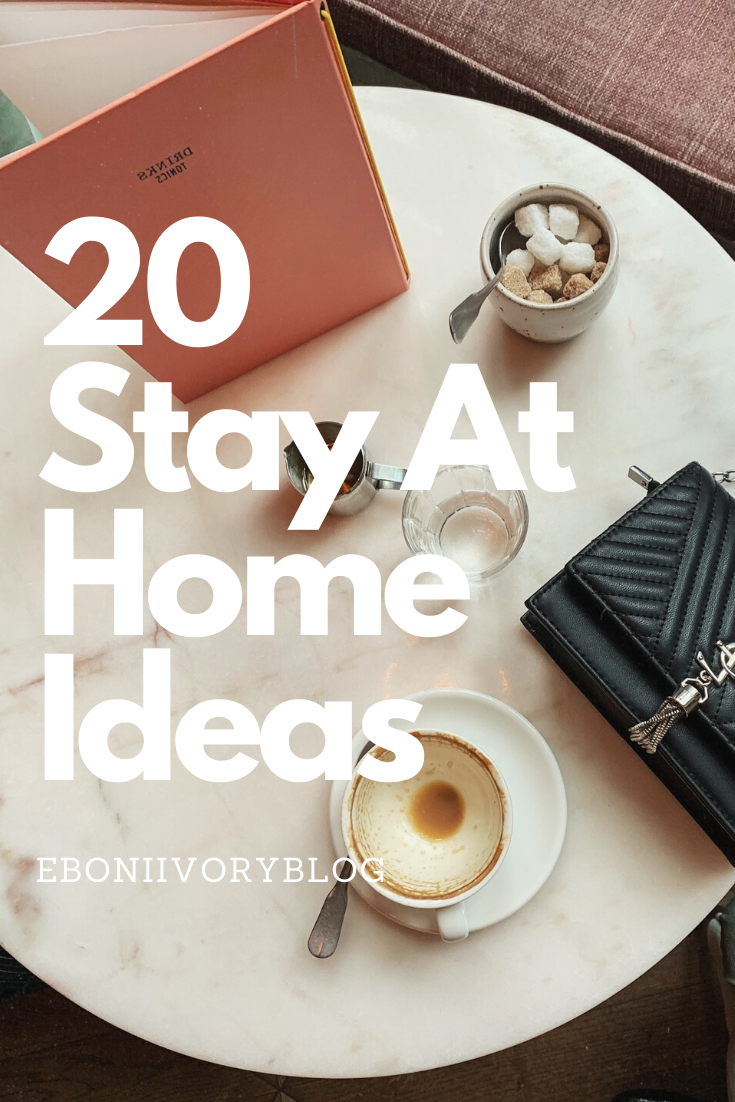 20 Stay at Home Ideas