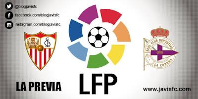 Previa Sevilla FC Vs Deportivo de la Coruña