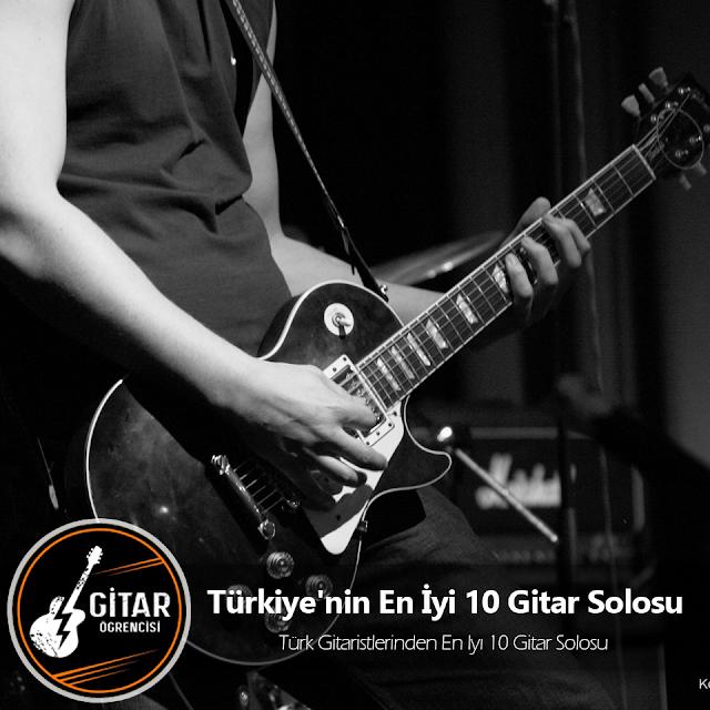 Türkiye'nin En İyi 10 Gitar Solosu