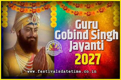 2027 Guru Gobind Singh Jayanti Date and Time, 2027 Guru Gobind Singh Jayanti Calendar