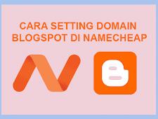 Cara Setting Domain Blogspot Di Namecheap Terbaru Dengan Mudah