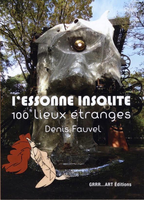 Un livre sur les LIEUX INSOLITES de l'ESSONNE.