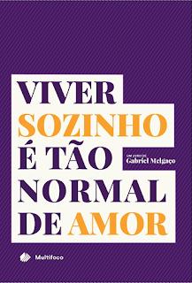 Viver sozinho é tão normal de amor - Gabriel Melgaço