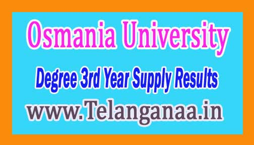 OU Degree 3rd Year Supply Exam Results 2016 @ www.osmania.ac.in