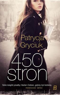 """""""450 stron"""" Patrycja Gryciuk"""