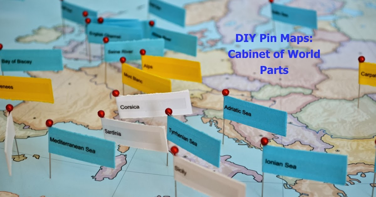 What DID we do all day?  DIY Pin Maps Cabinet of World Parts