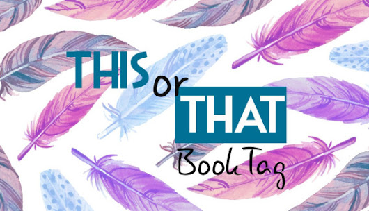This or That (Book Tag)