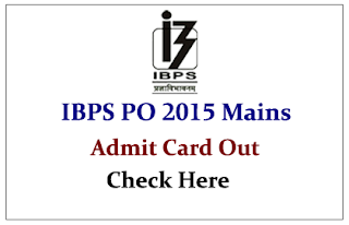 IBPS PO 2015 Mains Exam- Admit Card Out