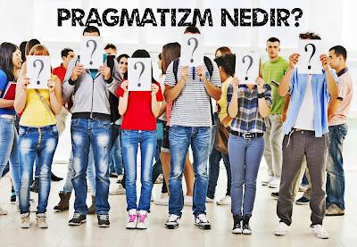 Pragmatizm nedir
