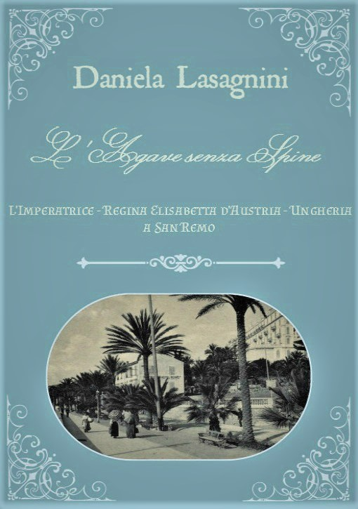 ~ JULY 2017: I WROTE A PAMPHLET ABOUT HI&RM EMPR. ELISABETH'S STAYS IN SANREMO (LIGURIA)