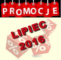 PROMOCJE LIPIEC 2016
