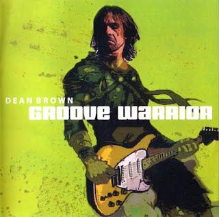 Dean Brown - 2004 - Groove Warrior