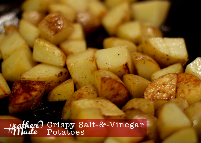 Crispy Salt Vinegar Potatoes. reipce. heatheromade.