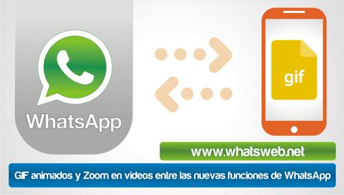 GIF y Zoom en videos las nuevas funciones de WhatsApp