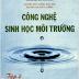 Giáo Trình Công Nghệ Sinh Học Môi Trường Tập 2 – Nguyễn Đức Lượng
