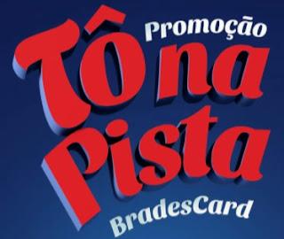 Promoção Cartões Bradescard Tô Na Pista 2017 2018 Carros Celulares