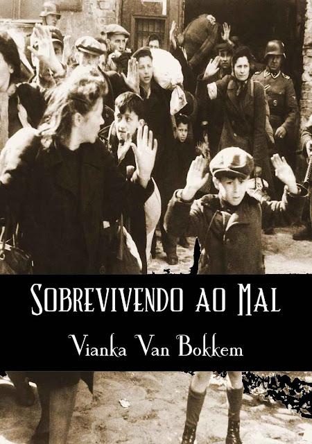 Sobrevivendo ao Mal - Vianka Van Bokkem