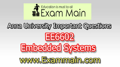 EE6602 Embedded Systems | Important  Questions | Question bank | Syllabus | Model and Previous Question papers | Download PDF