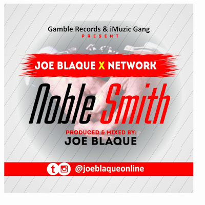 Music: Joe Blaque x Network - Noble Smith