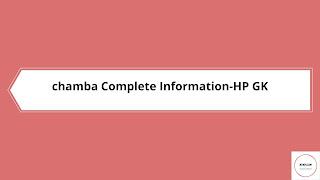 Chamba District GK(History,Geography,Economy)