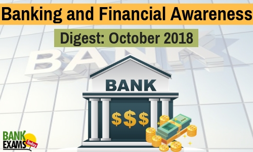 Banking and Financial Awareness Digest: October 2018