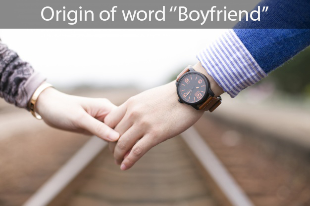 Origin Of Word Boyfriend National Boyfriend Day 2017