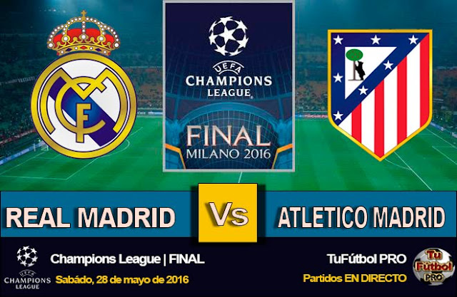 Ver Real Madrid Vs Atletico de Madrid EN VIVO Hoy 28 de Mayo de 2016