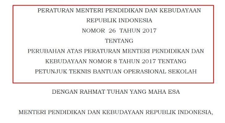 Ini Isi Permendikbud Nomor 26 Tahun 2017 Atas Perubahan Permendikbud Nomor 08 Tahun 2017 Tentang Juknis BOS