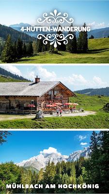 Vier-Hütten-Wanderung Mühlbach | Wandern am Hochkönig | Wanderung SalzburgerLand