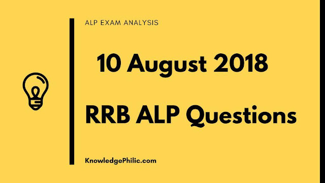 RRB Railway ALP Question Paper with Answers 10 August 2018 – 1, 2, 3 Shifts